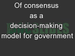 Of consensus as a decision-making model for government