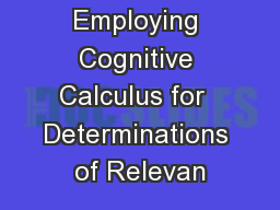 Employing Cognitive Calculus for  Determinations of Relevan