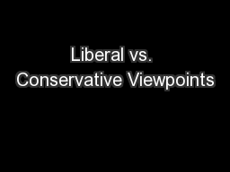Liberal vs. Conservative Viewpoints
