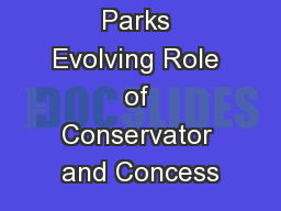 The National Parks Evolving Role of Conservator and Concess