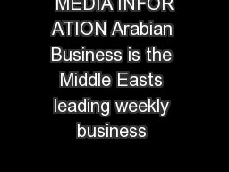 MEDIA INFOR ATION Arabian Business is the Middle Easts leading weekly business