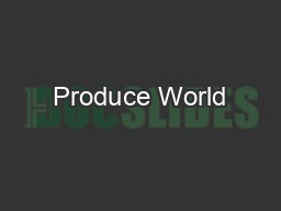 Produce World PowerPoint PPT Presentation