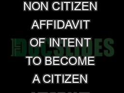 New Jersey State Department of Education Office of Certification and Induction NON CITIZEN AFFIDAVIT OF INTENT TO BECOME A CITIZEN MPORANT This form is to be completed by only those individuals who a