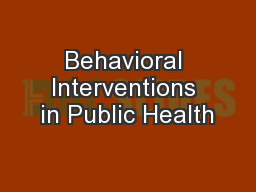 Behavioral Interventions in Public Health