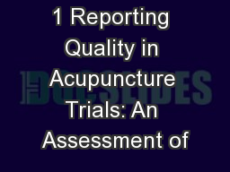 1 Reporting Quality in Acupuncture Trials: An Assessment of