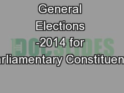 General Elections -2014 for Parliamentary Constituency