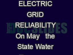 ONCETHROUGH COOLING POLICY PROTECTS MARINE LIFE AND INSURES ELECTRIC GRID RELIABILITY On May   the State Water Resources Control Board adopted a policy regulating the use of seawater for cooling purp