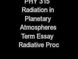 PHY 315  Radiation in Planetary Atmospheres Term Essay  Radiative Proc