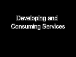 Developing and Consuming Services PowerPoint PPT Presentation