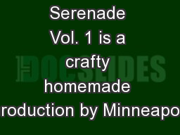 Suburban Serenade Vol. 1 is a crafty homemade production by Minneapoli