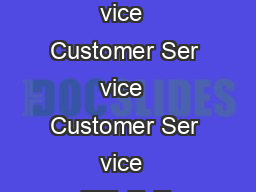 A L V E MADE IN THE USA  Customer Ser vice  Customer Ser vice  Customer Ser vice  Customer Ser vice  Customer Ser vice  aTlTvTeTs PRODUCTTF AMIL GE SERIESTINDEX GE StandardGpronzeGpallGV alves WWWWWW PowerPoint PPT Presentation