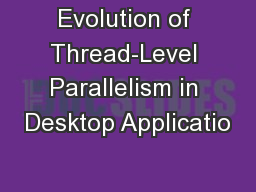 Evolution of Thread-Level Parallelism in Desktop Applicatio