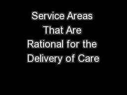Service Areas That Are Rational for the Delivery of Care