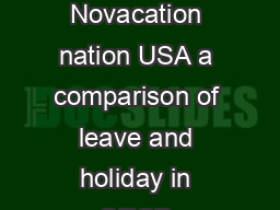 A comparison of leave and holiday in OECD countries  EEE Policy Brief  Novacation nation USA a comparison of leave and holiday in OECD countries By Rebecca Ray and John Schmitt Introduction  A compa