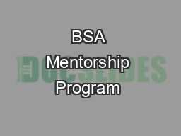 BSA Mentorship Program – Benefits and Testimonials  Benefits   Me