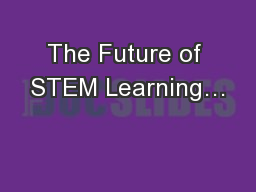The Future of STEM Learning�