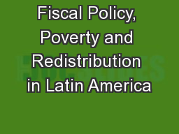 Fiscal Policy, Poverty and Redistribution in Latin America