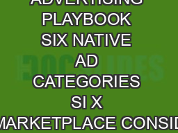 THE NATIVE ADVERTISING PLAYBOOK SIX NATIVE AD CATEGORIES SI X MARKETPLACE CONSID