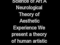 VS Ramachandran and William Hirstein The Science of Art A Neurological Theory of Aesthetic Experience We present a theory of human artistic experience and the neural mechanisms that mediate it