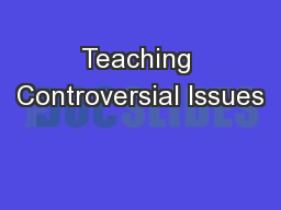 Teaching Controversial Issues PowerPoint PPT Presentation