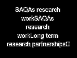 SAQAs research workSAQAs research workLong term research partnershipsC