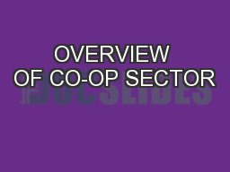 OVERVIEW OF CO-OP SECTOR