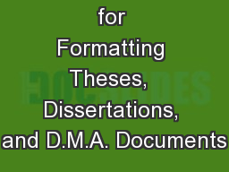 Guidelines for Formatting Theses,  Dissertations, and D.M.A. Documents
