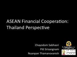 ASEAN Financial Cooperation: Thailand Perspective