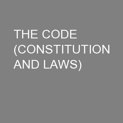 THE CODE (CONSTITUTION AND LAWS)