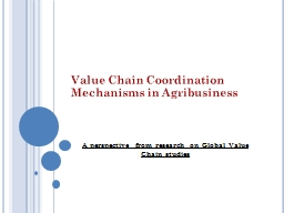 Value Chain Coordination Mechanisms in Agribusiness PowerPoint PPT Presentation