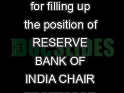 INDIAN INSTITUTE OF MANAGEMENT AHMEDABAD Invites Applications for filling up the position of RESERVE BANK OF INDIA CHAIR PROFESSOR Candidate should be a full Professor in a leading a cademic institut