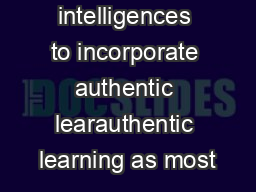 intelligences to incorporate authentic learauthentic learning as most