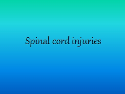 Spinal cord injuries PowerPoint PPT Presentation
