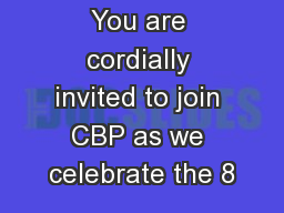 You are cordially invited to join CBP as we celebrate the 8