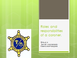Roles and responsibilities of a coroner.