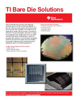TI Bare Die Solutions Texas Instruments Incorporated has expanded package options with the additional availability of bare die