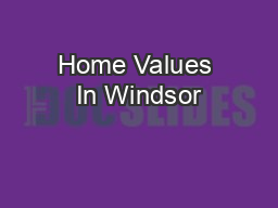 Home Values In Windsor
