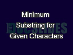 Minimum Substring for Given Characters PowerPoint PPT Presentation