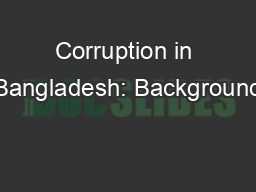 Corruption in Bangladesh: Background