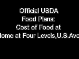 Official USDA Food Plans: Cost of Food at Home at Four Levels,U.S.Aver