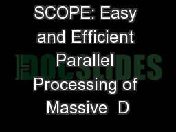 SCOPE: Easy and Efficient Parallel Processing of Massive  D PowerPoint PPT Presentation