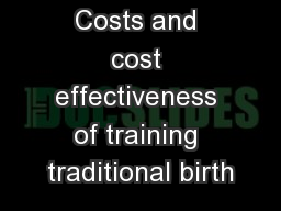 Costs and cost effectiveness of training traditional birth
