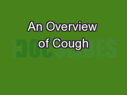 An Overview of Cough PowerPoint PPT Presentation