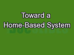 Toward a Home-Based System