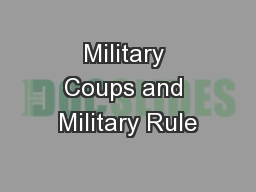 Military Coups and Military Rule PowerPoint PPT Presentation