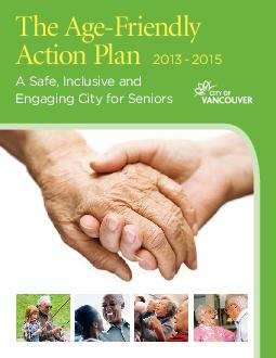 The AgeFriendly Action Plan    A Safe Inclusive and Engaging City for Seniors  THE AGEFRIENDLY ACTION PLAN  The AgeFriendly Action Plan is a series of more than  actions that the City will take to he