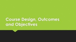Course Design, Outcomes PowerPoint PPT Presentation