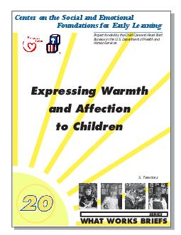 Expressing Warmth and Affection to Children    WHAT WORKS BRIEFS SERIES  This