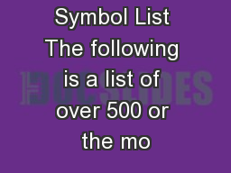 Quick Ticker Symbol List The following is a list of over 500 or the mo