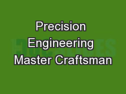 Precision Engineering Master Craftsman